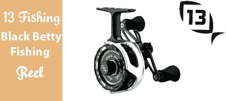 13 Fishing Black Betty Fishing Reels