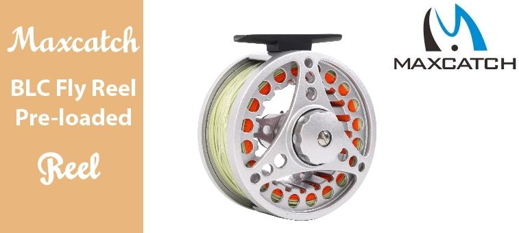 Maxcatch BLC Fly Reel Pre-loaded