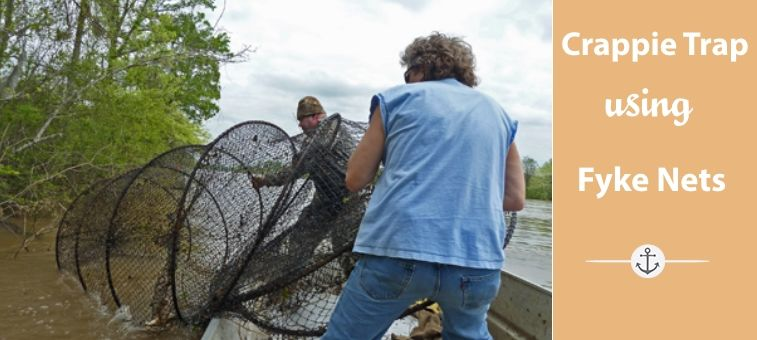 How to Make a Crappie Trap Using Fyke Nets