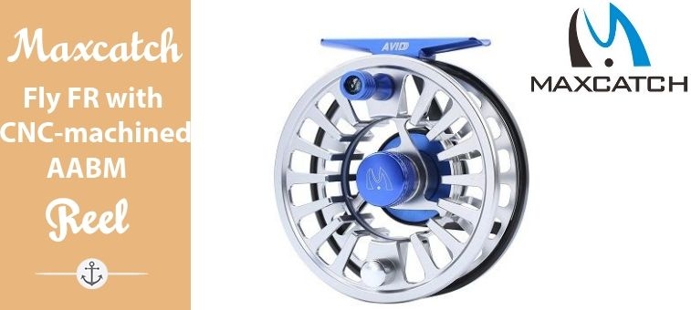 Maxcatch Fly Fishing Reel with CNC-machined Aluminum Alloy Body Mid-arbor