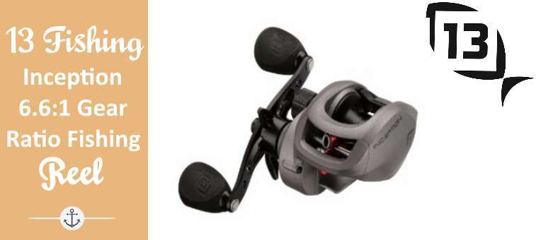 13 Fishing Inception 6.6:1 Gear Ratio Fishing Reel Review