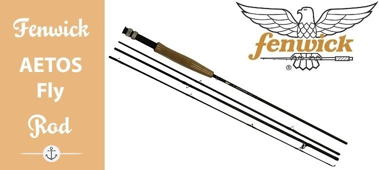 Fenwick AETOS Fly Rods Featured