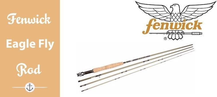 Fenwick Eagle Fly Rods-Featured