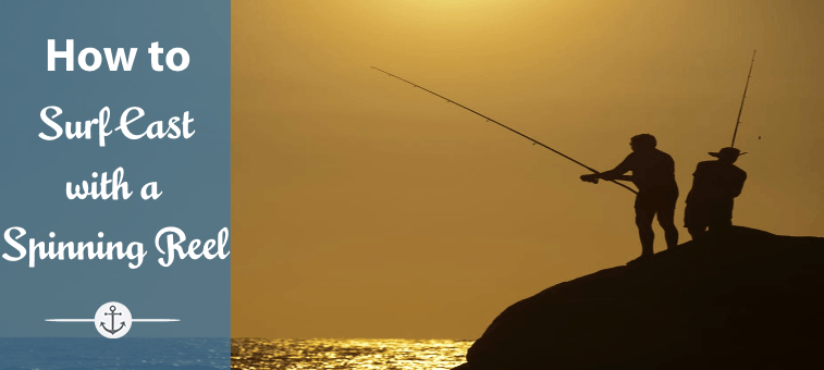 A Guide on How to Surf Cast with a Spinning Reel