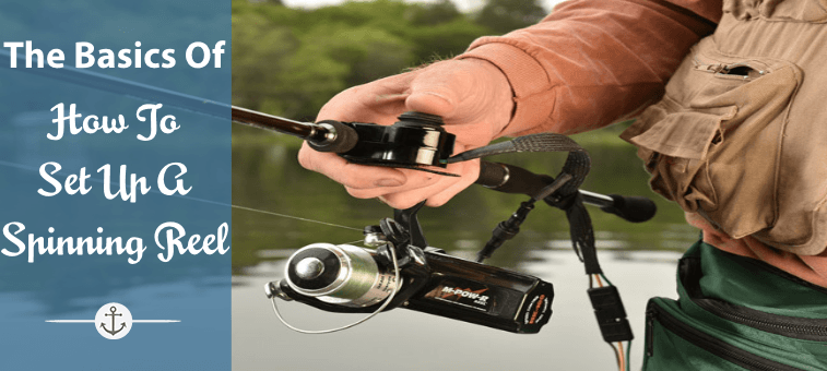 The Basics Of How To Set Up A Spinning Reel, and More!