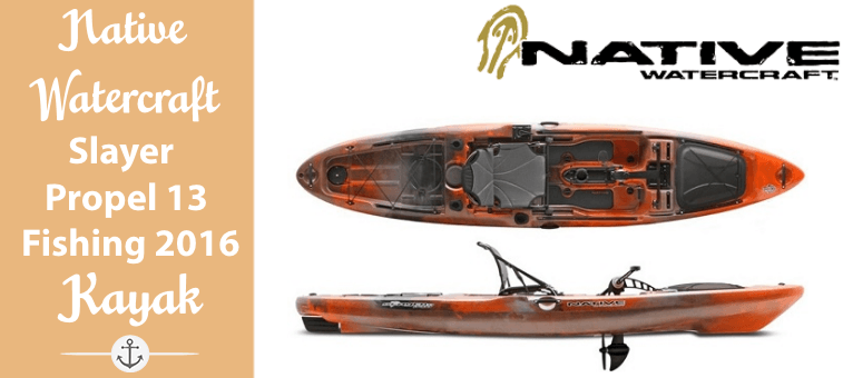 Native Watercraft Slayer Propel 13 Fishing Kayak 2016 Featured